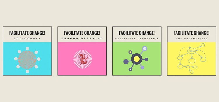 Facilitate Change!