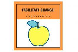 Facilitate Change! Jahresfeier