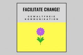 Facilitate Change! #8 Gewaltfreie Kommunikation