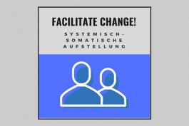Facilitate Change! #9 Systemische Aufstellung