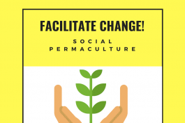 Facilitate Change #12: Social Permaculture