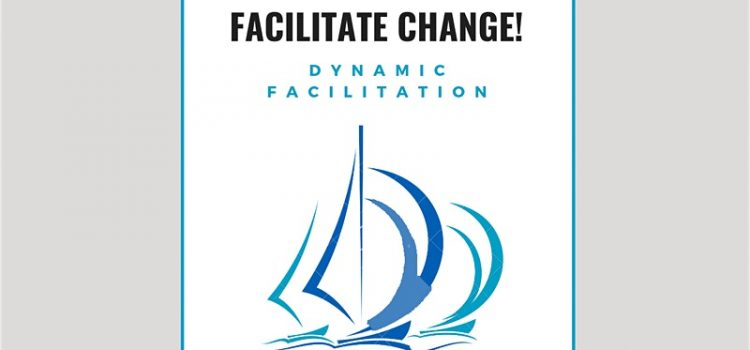 Facilitate Change! #14: Dynamic Facilitation
